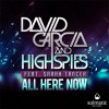 Thumbnail image for David Garcia & High Spies featuring Feat. Sarah Tancer – All Here Now + Remixes