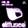 Thumbnail image for NO_ID – Sex Sells EP [Diffused Music]