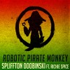 Thumbnail image for Robotic Pirate Monkey feat. Richie Spice – Sir Spliffton Doobinski + Download