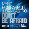 Thumbnail image for Release: MYNC, Ron Carroll & Dan Castro – Don't Be Afraid (Pierce Fulton Remix)
