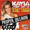 Thumbnail image for Kayla ft. Lil Jon – Step On It (Proper Villains Remix) + Download