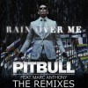 Thumbnail image for Pitbull feat. Marc Anthony – Rain Over Me (Remixes by Benny Benassi, Quintino, Joe Max, Tom Piper & DJ Riddler)