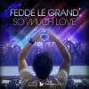 Thumbnail image for Fedde Le Grand – So Much Love (Original Club Mix)