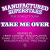 Thumbnail image for Manufactured Superstars feat. Scarlett Quinn – Take Me Over (Remixes)