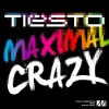 Thumbnail image for Tiesto – Maximal Crazy (Official Video)