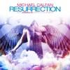 Thumbnail image for Michael Calfan – Resurrection (Axwell's Recut Club Version)