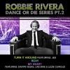 Thumbnail image for Robbie Rivera – Dance or Die Series 2