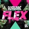 "Thumbnail image for Borgore Releases ""Flex EP"" as a Free Download"