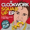 Thumbnail image for Clockwork – Squad Up EP