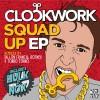 Thumbnail image for Clockwork – Squad Up EP