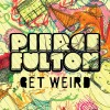 Thumbnail image for Pierce Fulton – Get Weird Episode 2 + Download