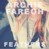Thumbnail image for Archie & Fareoh – Feathers (Original Mix)