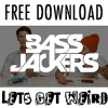 Thumbnail image for Bassjackers – Let's Get Weird (Original Mix) + Download