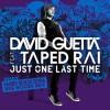 Thumbnail image for David Guetta feat. Taped Rai – Just One Last Time (Hard Rock Sofa Big Room Mix)