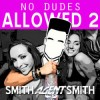 Thumbnail image for SmithAgentSmith – No Dudes Allowed (Part 2) + Download