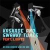 Thumbnail image for Kaskade & Swanky Tunes feat. Lights – No One Knows Who We Are