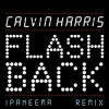 Thumbnail image for Calvin Harris – Flashback (Ipaneema Remix) + Download