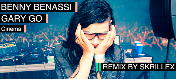 Benny Benassi & Gary Go - Cinema (Skrillex Remix)