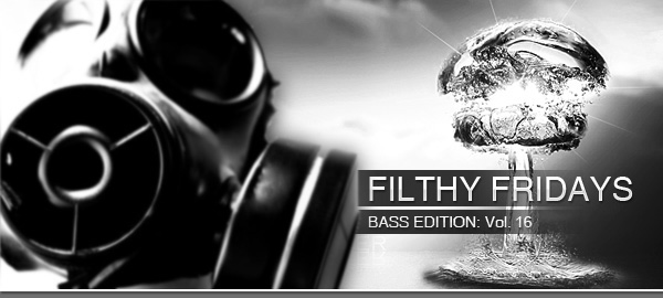 Filthy Fridays Bass Edition Volume 16