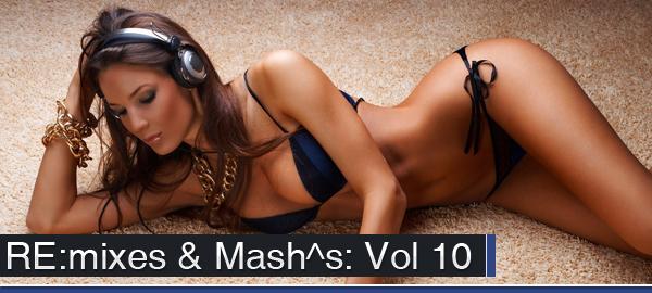 Remixes and Mashups Volume 10