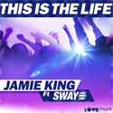 Jamie King feat. Sway This Is The Life