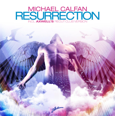Michael Calfan - Resurrection (Axwell's Recut Club Version)