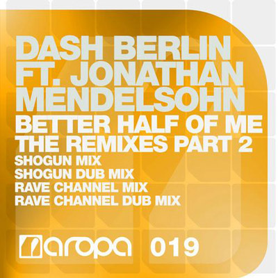Dash Berlin feat. Jonathan Mendelsohn - Better Half of Me (The Remixes Part 2)