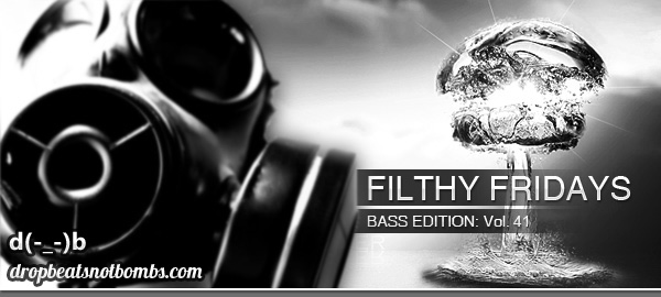 Filthy Fridays BASS Edition Volume 41