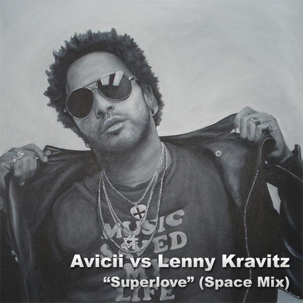 Avicii vs Lenny Kravitz - Superlove (Avicii's Space Mix)