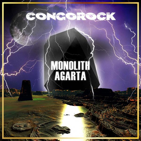 Congorock Monolith / Agarta