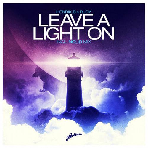 Henrik B & Rudy - Leave A Light On (Original Mix + NO_ID Remix)