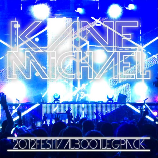 Kane Michael's 2012 Festival Bootleg Pack
