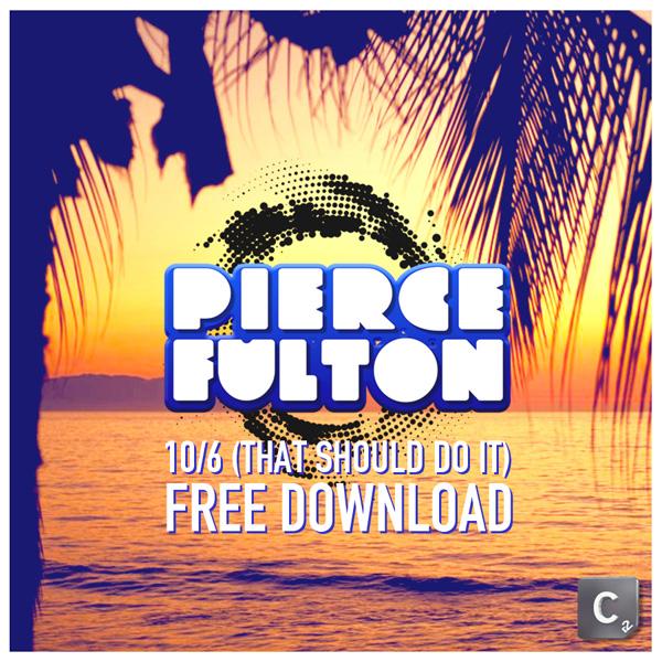 Pierce Fulton - 10/6 (That Should Do It) / West Egg
