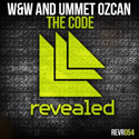 W&W & Ummet Ozcan - The Code (Original Mix)