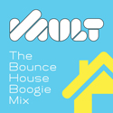 VAULT - The Bounce House Boogie Mix