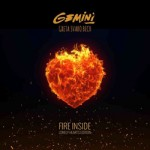 Gemini & Greta Svabo Bech – Fire Inside (Lonely Hearts Edition)
