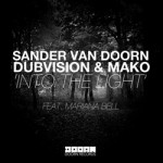 Sander Van Doorn, DubVision & Mako feat. Mariana Bell – Into The Light (Original Mix)