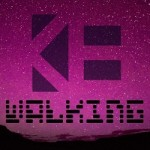 "K&E's New Release ""Walking"" [Available for Free Download]"